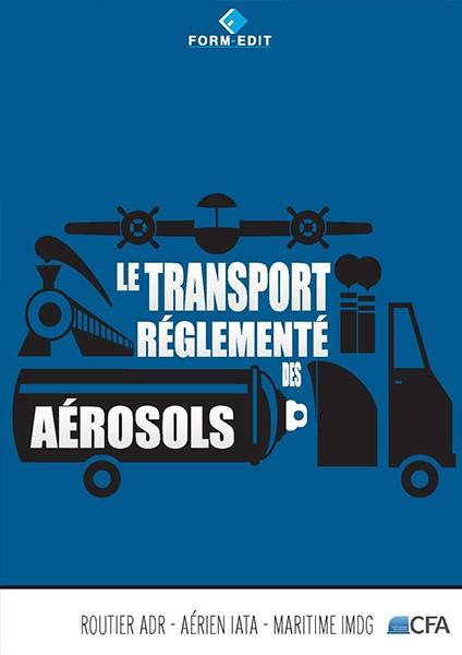 Guide sur le transport réglementé des aérosols